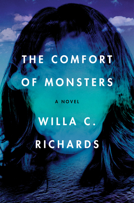 The Comfort of Monsters: A Novel. Willa C. Richards.