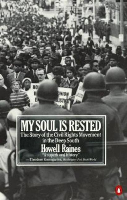 My Soul Is Rested: Movement Days in the Deep South Remembered. HOWELL RAINES.