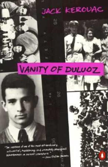 Vanity of Duluoz : An Adventurous Education, 1935-46. JACK KEROUAC.