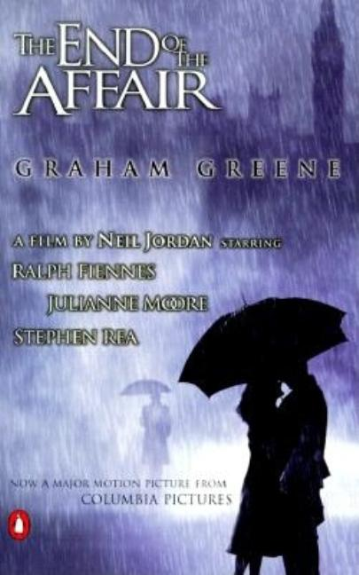 The End of the Affair: (movie tie-in edition). GRAHAM GREENE