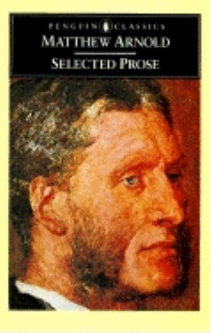 Arnold: Selected Prose (English Library). MATTHEW ARNOLD, P. J., KEATING