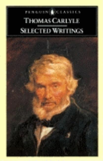 Carlyle: Selected Writings (Penguin Classics). Thomas Carlyle