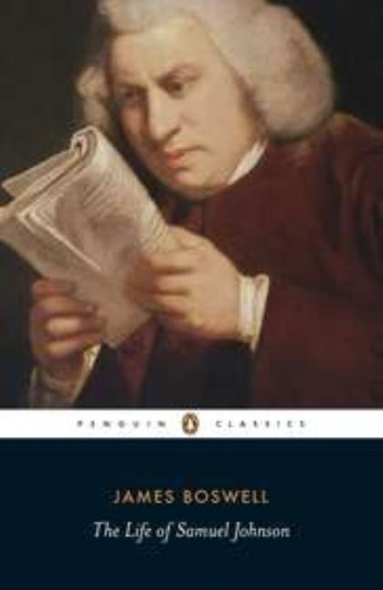 The Life of Samuel Johnson (Penguin Classics). James Boswell