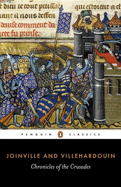 Chronicles of the Crusades (Penguin Classics). JEAN DE JOINVILLE, GEFFROY DE, VILLEHARDOUIN