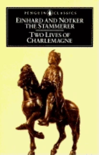 Two Lives of Charlemagne (Penguin Classics). the Einhard, Notker Stammerer