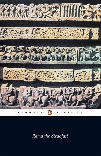 Rama the Steadfast: An Early Form of the Ramayana (Penguin Classics). VALMIKI