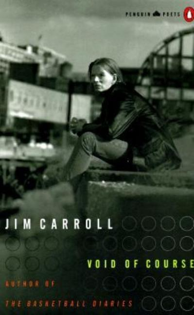 Void of Course (Poets, Penguin). JIM CARROLL.