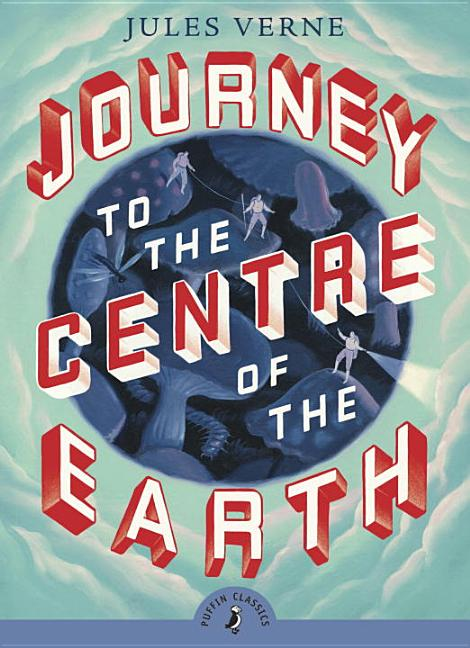 Journey to the Centre of the Earth. Jules Verne