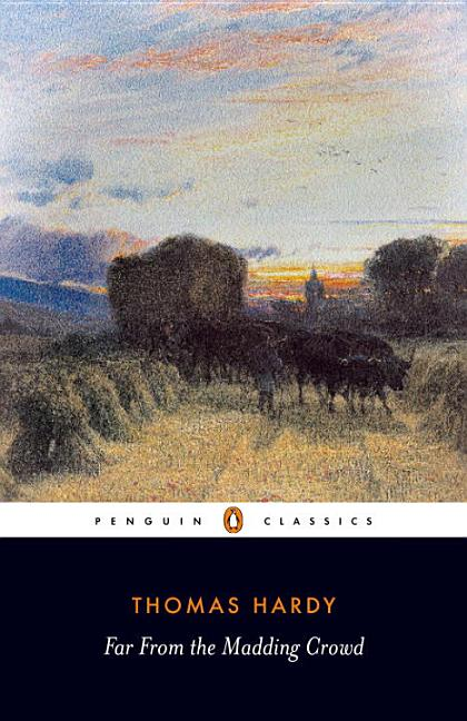 Far from the Madding Crowd (Penguin Classics). Thomas Hardy