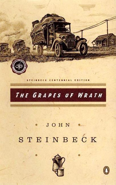 The Grapes of Wrath (Centennial Edition). JOHN STEINBECK