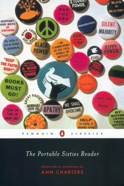 The Portable Sixties Reader (Penguin Classics). Ann Charters.