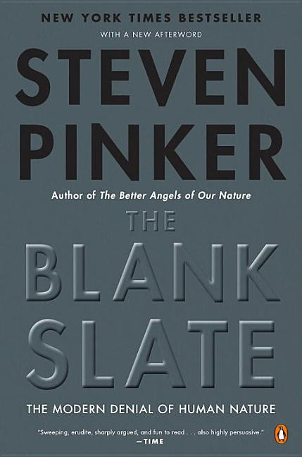 The Blank Slate: The Modern Denial of Human Nature. STEVEN PINKER