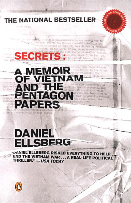 Secrets: A Memoir of Vietnam and the Pentagon Papers. Daniel Ellsberg
