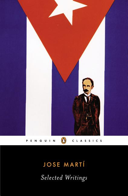 Selected Writings (Penguin Classics). Jose Marti