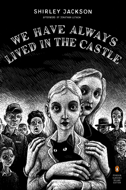 We Have Always Lived in the Castle (Penguin Classics Deluxe Edition). SHIRLEY JACKSON.