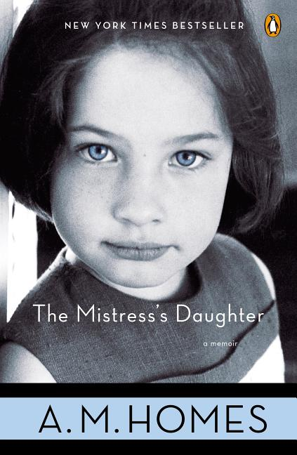 The Mistress's Daughter. A. M. HOMES.