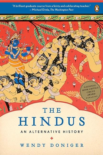 The Hindus: An Alternative History. Wendy Doniger.