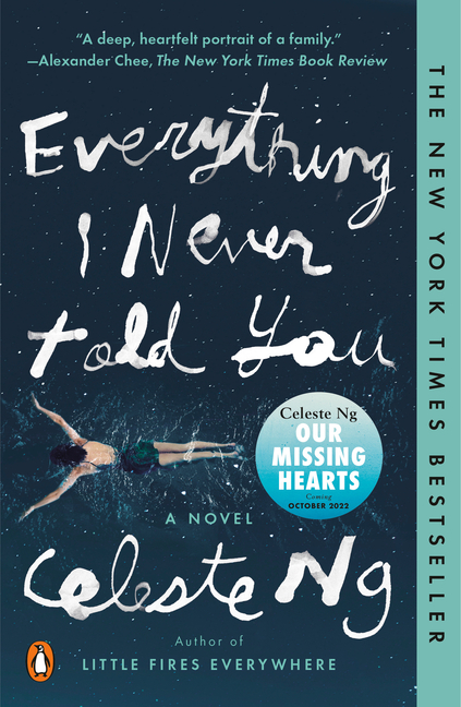Everything I Never Told You: A Novel. Celeste Ng.
