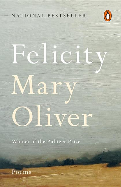 Felicity. Mary Oliver