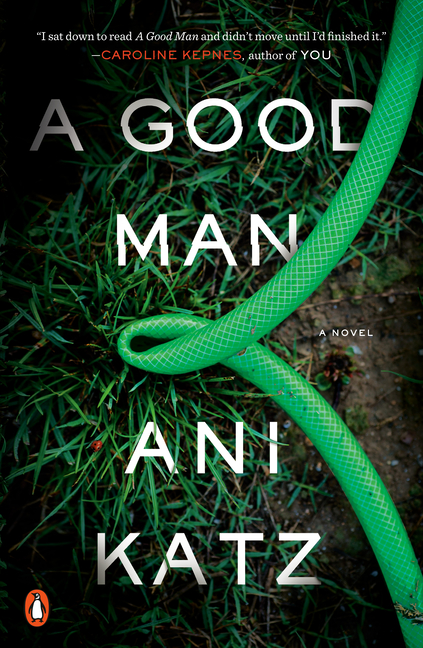 A Good Man: A Novel. Ani Katz