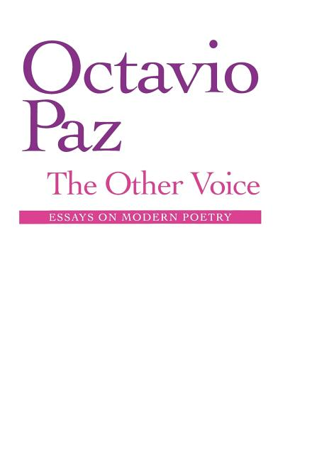 Other Voice : Essays in Modern Poetry. HELEN LANE OCTAVIO PAZ