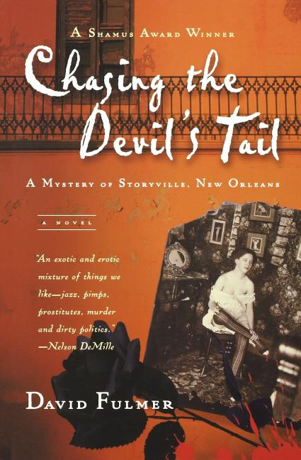 Chasing the Devil's Tail: A Mystery of Storyville, New Orleans. David Fulmer