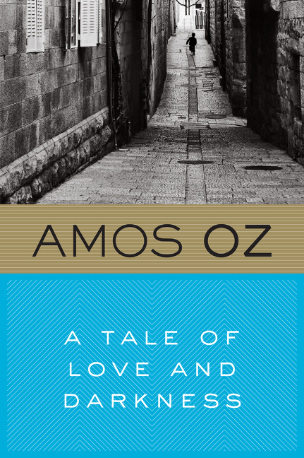 A Tale of Love and Darkness. Amos Oz