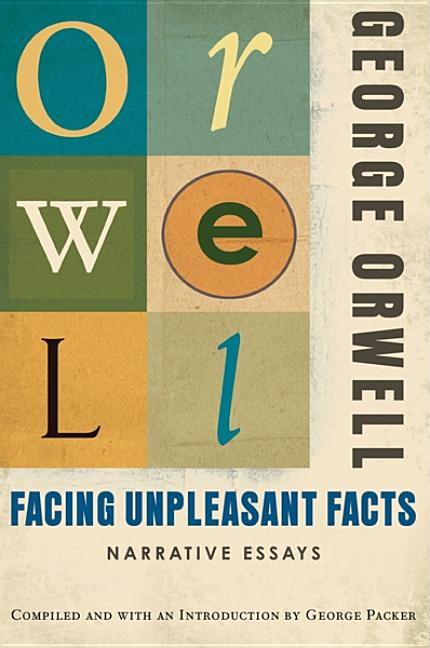 Facing Unpleasant Facts. GEORGE ORWELL