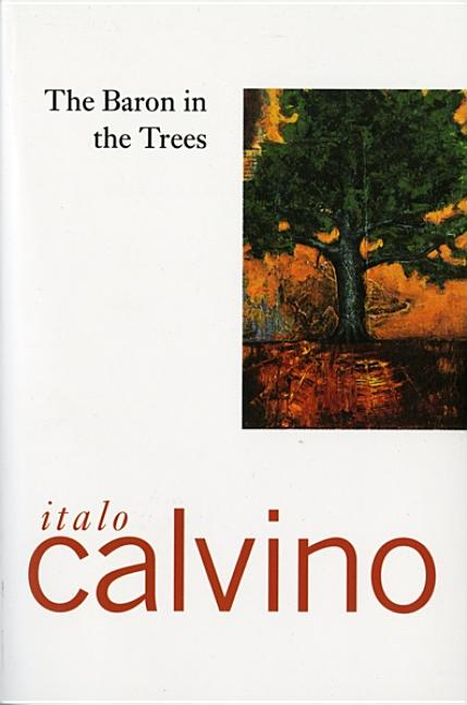 The Baron in the Trees. ITALO CALVINO