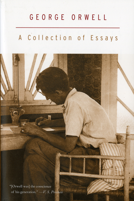 A Collection of Essays. George Orwell