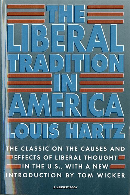 The Liberal Tradition in America. Louis Hartz.