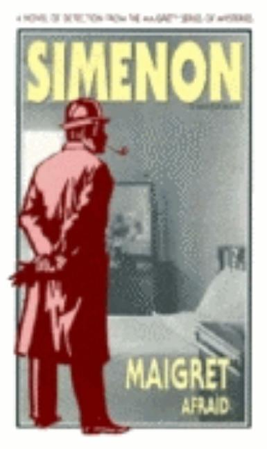 Maigret Afraid. Georges Simenon