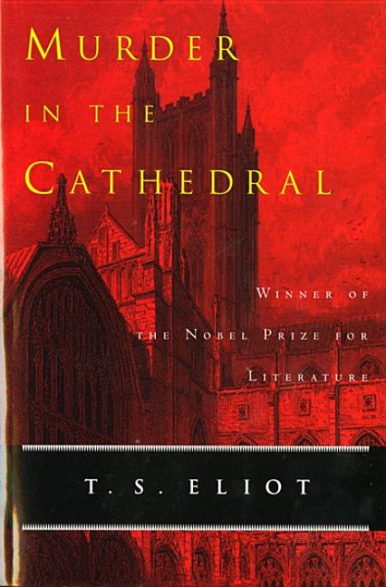 Murder in the Cathedral (A Harvest/Hbj Book). T. S. ELIOT