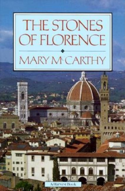 The Stones of Florence. MARY MCCARTHY.