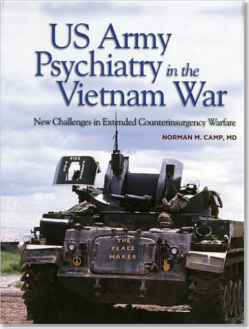 US Army Psychiatry in the Vietnam War: New Challenges in Extended Counterinsurgency Warfare...