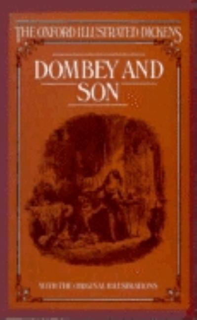 Dombey and Son (The Oxford Illustrated Dickens). Charles Dickens