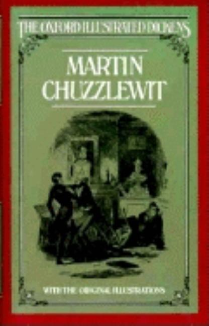 Martin Chuzzlewit (New Oxford Illustrated Dickens). CHARLES DICKENS