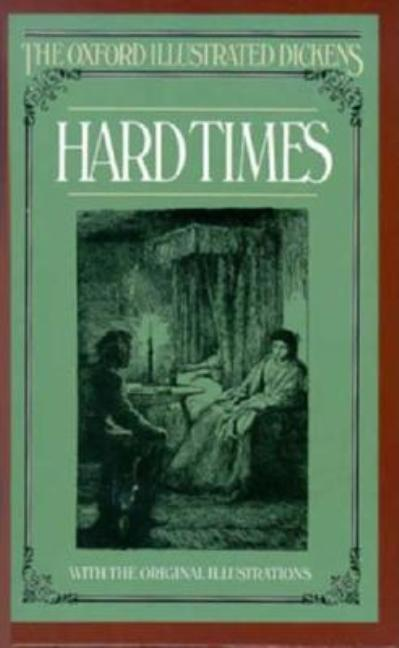 Hard Times (Oxford Illustrated Dickens). Charles Dickens