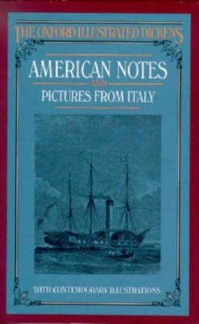 American Notes and Pictures From Italy (Oxford Illustrated Dickens). Charles Dickens