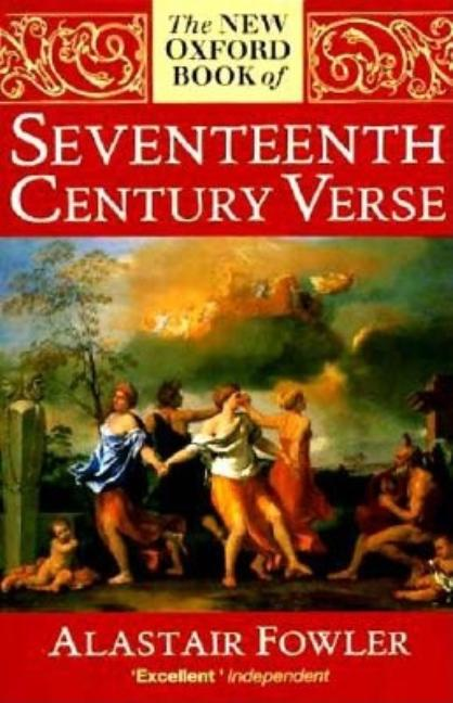 The New Oxford Book of Seventeenth-Century Verse (Oxford Books of Verse