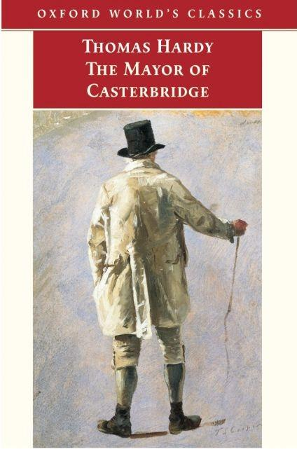 The Mayor of Casterbridge (Oxford World's Classics). Thomas Hardy