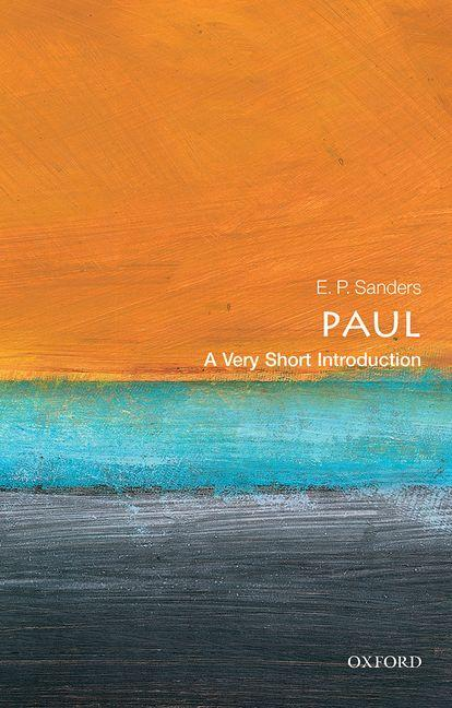 Paul: A Very Short Introduction. E. P. Sanders
