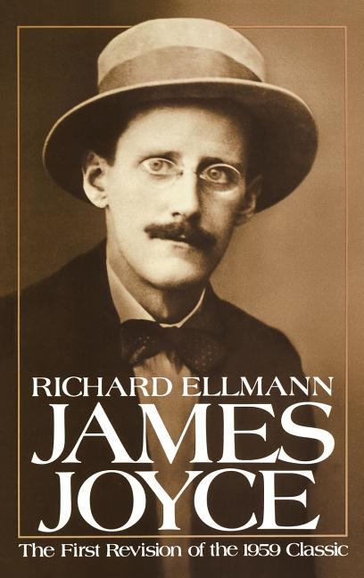 James Joyce: New and revised edition. RICHARD ELLMANN
