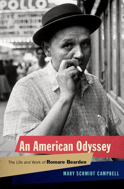 An American Odyssey: The Life and Work of Romare Bearden. Mary Schmidt Campbell.