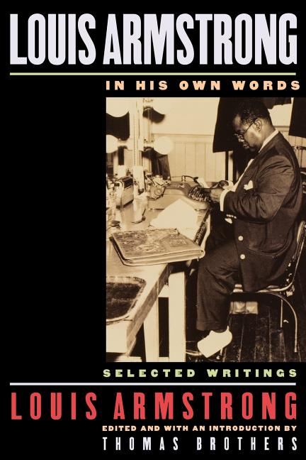 Louis Armstrong, in His Own Words : Selected Writings. THOMAS BROTHERS LOUIS ARMSTRONG