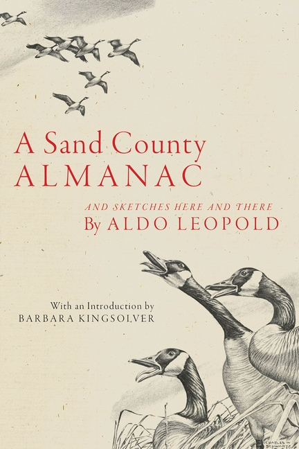 A Sand County Almanac: And Sketches Here and There. Aldo Leopold.