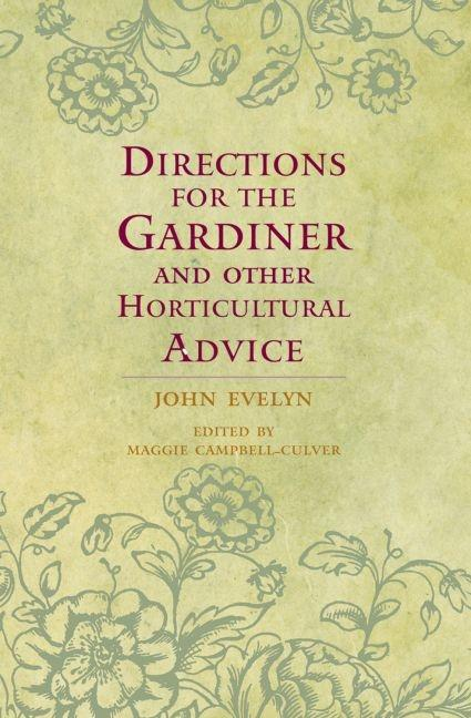 Directions for the Gardiner and Other Horticultural Advice. John Evelyn