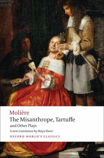 The Misanthrope, Tartuffe, and Other Plays (Oxford World's Classics). Molière