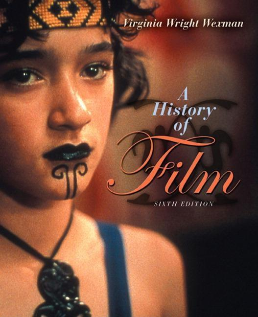 A History of Film (History of Film). Virginia Wright Wexman