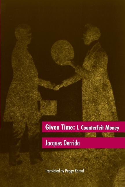 Given Time: I. Counterfeit Money (Vol 1). Jacques Derrida